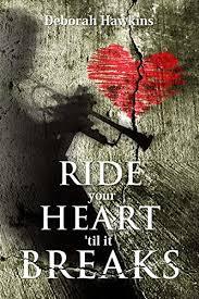 ride your heart til it breaks